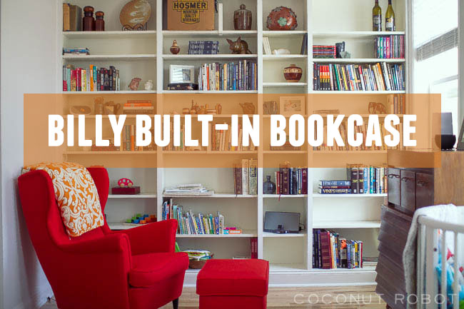 IKEA Hack Meet Billy Our Built In Bookcase