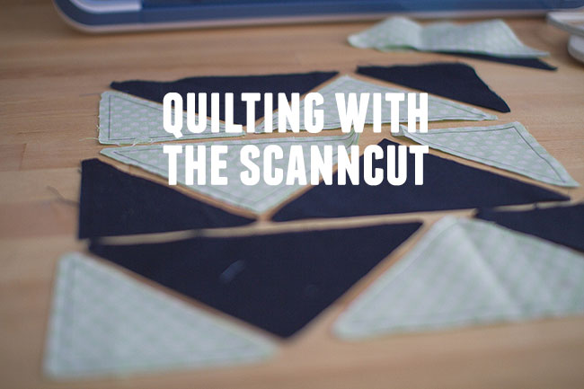 Quilting With The Scanncut
